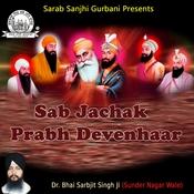 Sab Jachak Prabh Devenhaar Songs