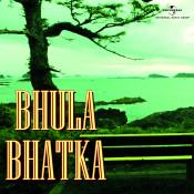 Bhula Bhatka Songs