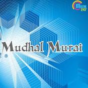 Mudhal Murai Songs