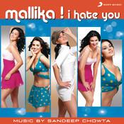 Mallika I Hate You Songs