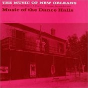 Folkways Records Presents: Music of New Orleans, Vol.3 - Music Of The Dance Halls Songs