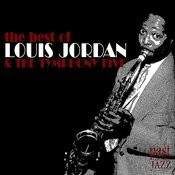 The Best of Louis Jordan and The Tymphany Five Songs