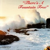 There's a Fountain Free Songs