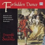 Forbidden Dance - Dances and Diminutions of the Italian Baroque Songs