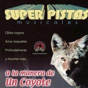 Super Pistas: A La Manera De Un Coyote Songs