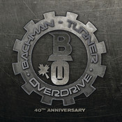 Bachman Turner Overdrive: 40th Anniversary Songs