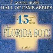 Gospel Music Hall Of Fame Series - The Florida Boys - 45 Songs Of Faith Songs