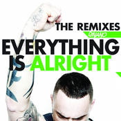 Everything Is Alright (The Remixes) Songs