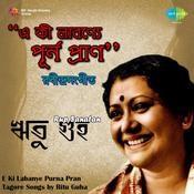 E Ki Labanye Purna Pran - Tagore Songs By Ritu Guha Songs