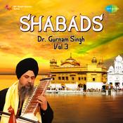 Dr Gurnam Singh Shabads Vol 3 Songs