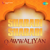 Sharabi Shababi Qawwaliyan Songs