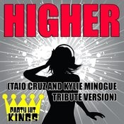 Higher (Taio Cruz & Kylie Minogue Tribute Version) Songs