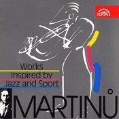 Martinu: Works Inspired By Jazz And Sport Songs