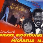 Les Meilleurs De Pierre Moutouari Et Sa Fille Michaelle M. Songs
