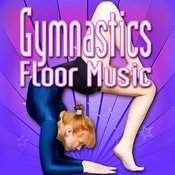 Gymnastics Floor Music (Music To Perform Gymnastics) Songs