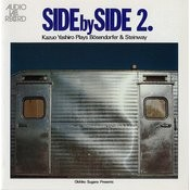 Side By Side II [Kazuo Yashiro Plays Boesendorfer & Steinway] Songs