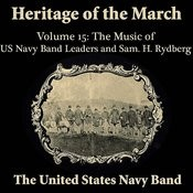 Heritage Of The March, Volume 15 The Music Of The Us Navy Band Leaders & Rydberg Songs