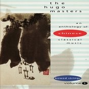 The Hugo Masters, An Anthology Of Chinese Classical Music: Vol. 1: Bowed Strings Songs