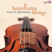Scintillating Strings - Lalgudi G. Jayaraman Songs