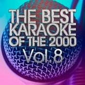 The Best Karaoke Of The 2000 Vol 8 (Latin Pop Rock) Songs