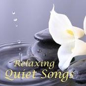 Quiet Songs - Relaxing Quiet Songs Songs