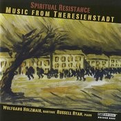 Spiritual Resistence: Music From Theresienstadt Songs