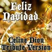 Feliz Navidad - Celine Dion Tribute Version Songs