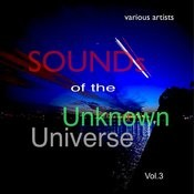 Sounds Of The Unknown Universe: Vol.3 Songs