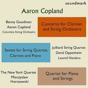Copland Premieres: Concerto For Clarinet & String Orchestra, Sextet For String Qt, Clarinet & Piano, Qt. For Piano & Strings Songs