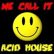 We Call It Acid House Songs