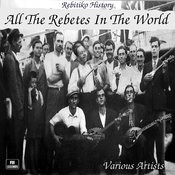 Rebetiko History: All The Rebetes In The World Songs
