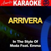 Arrivera (In The Style Of Moda Feat. Emma) Songs