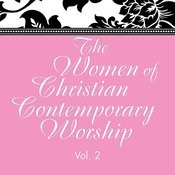 The Women Of Christian Contemporary Worship, Vol. 2 Songs