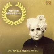 Golden Milestones - Pandit Narayanrao Vyas Songs