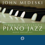 Marian McPartland's Piano Jazz With Guest John Medeski Songs