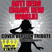 Anti Hero (Brave New World) [Cover Version Tribute To Marlon Roudette] Songs