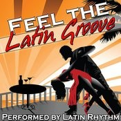 Feel The Latin Groove Songs