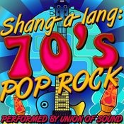 Shang-A-Lang: 70's Pop Rock Songs