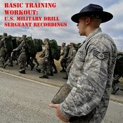Basic Training Workout: U.S. Military Drill Sergeant Recordings Songs