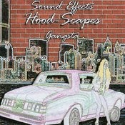 Sound Effects - Hood-Scapes, Gangsta Songs