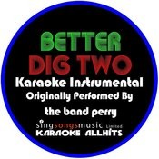 Better Dig Two (In The Style Of The Band Perry) [Karaoke Instrumental Version] - Single Songs