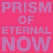 Prism Of Eternal Now Songs
