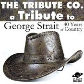 A Tribute To George Strait: 40 Years Of Country Songs