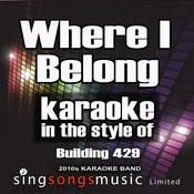 Where I Belong (In The Style Of Building 429) [Karaoke Version] - Single Songs