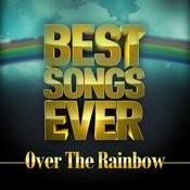 Best Songs Ever: Over The Rainbow Songs