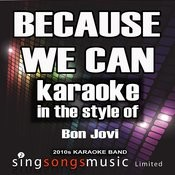 Because We Can (In The Style Of Bon Jovi) [Karaoke Version] Song
