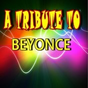 A Tribute To Beyonce Songs