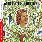 Kate Smith Sings Folk Songs (Digitally Remastered) Songs