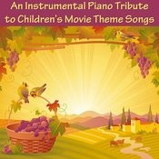 An Instrumental Piano Tribute To Children's Movie Theme Songs Songs