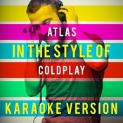 Atlas (In The Style Of Coldplay) [Karaoke Version] Song